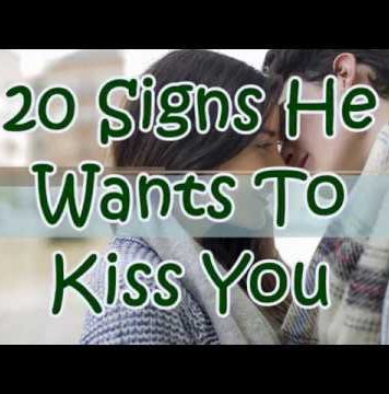 Signs He Wants to Kiss You