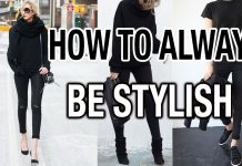 HOW TO ALWAYS BE STYLISH